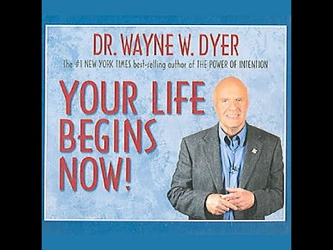 Audiobook: Your Life Begins Now by Dr. Wayne Dyer