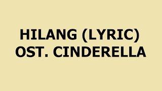 Ost Sinetron Cinderella - Hilang dg LIRIK | Cinta Laura