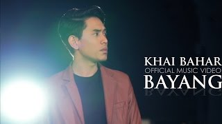 Video Khai Bahar - Bayang (Official Music Video) MP3, 3GP, MP4, WEBM, AVI, FLV September 2018