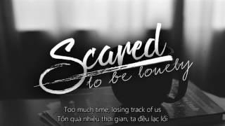 Video [ Vietsub + Lyrics ] Scared To Be Lonely - Martin Garrix & Dua Lipa MP3, 3GP, MP4, WEBM, AVI, FLV Mei 2019