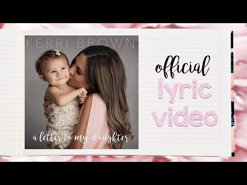 Kerri Brown - A Letter To My Daughter - Lyric Video