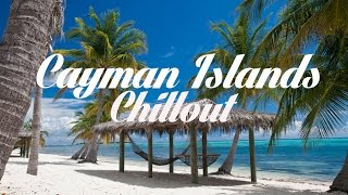 Cayman Islands Cayman Islands  city photos gallery : Beautiful CAYMAN ISLANDS Chillout and Lounge Mix Del Mar