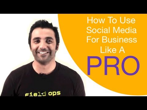 How To Use Social Media For Business Like A Pro – Social Media Tips