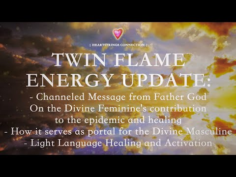 Twin Flame Energy Update - Message From Father God, Light Language Healing & Activation