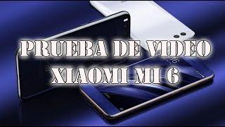 Prueba de video Xiaomi Mi6