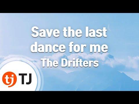 [TJ노래방] Save the last dance for me - The Drifters  / TJ Karaoke