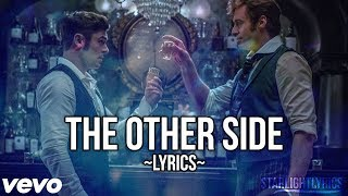 Video The Greatest Showman - The Other Side (Lyric Video) HD MP3, 3GP, MP4, WEBM, AVI, FLV April 2018