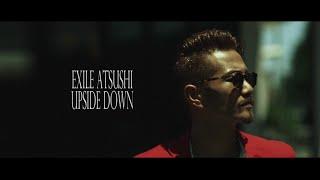 EXILE ATSUSHI / UPSIDE DOWN