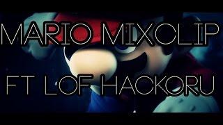Mario Mixclip/Combos ft LoF Hackoru
