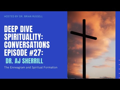 Episode 27 AJ Sherrill on the Enneagram and Spiritual Formation