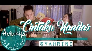 Video SYAHRINI - CINTAKU KANDAS (Live Acoustic Cover by Aviwkila) MP3, 3GP, MP4, WEBM, AVI, FLV Juli 2019