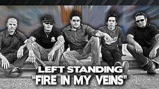 Left Standing - Fire In My Veins