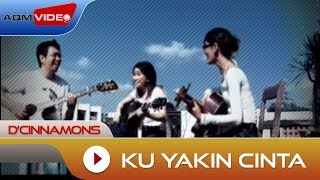 Video D'Cinnamons - Ku Yakin Cinta | Official Video MP3, 3GP, MP4, WEBM, AVI, FLV Juni 2018