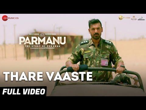 Video Thare Vaaste - Full Video | PARMANU:The Story Of Pokhran | John Abraham |Divya Kumar |Sachin - Jigar download in MP3, 3GP, MP4, WEBM, AVI, FLV January 2017