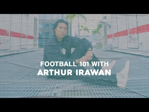 Football 101 With Arthur Irawan