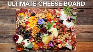 How To Build The Ultimate Cheese Board • Tasty by Tasty