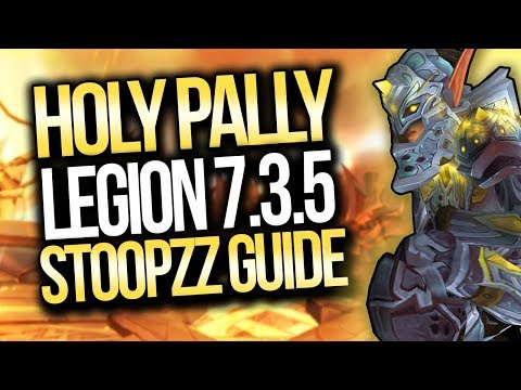 Legion 7.3.5   EASY Holy Paladin PvP Guide
