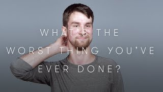 100 People Tell Us the Worst Thing They've Ever Done | Keep it 100 | Cut