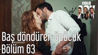 Kiralık Aşk 63. Bölüm - Baş Döndüren Öpücük
