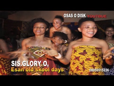 Esan Old Skool Days  By Sister Glory