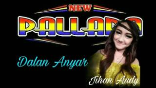 Dalan Anyar New Pallapa Jihan Audy Video