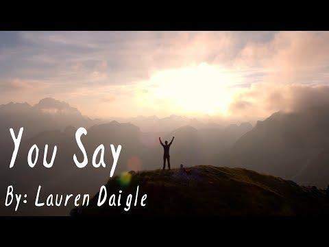Video Lauren Daigle - You Say Lyric Video download in MP3, 3GP, MP4, WEBM, AVI, FLV January 2017