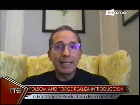 Folsom and Forge realiza introducción a Ecuador de productos a base de CBD