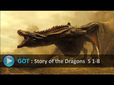 ( GOT ) GAME OF THRONES - The Dragon's Story - ALL Dragon Scenes Seasons 1-8  ( HD )