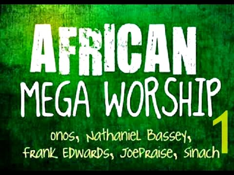 African Mega Worship (Volume 1) Playlist