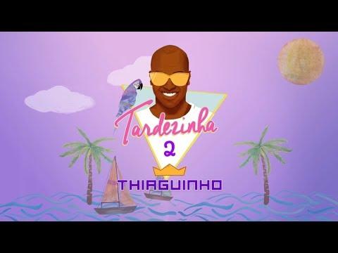Thiaguinho - Sina / Eva (Álbum Tardezinha 2) [Áudio Oficial]