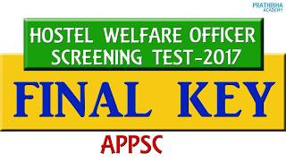The Andhra Pradesh Public Service Commission has conducted Screening Test for filling up of 100 posts of Hostel Welfare Officer, Grade-II (Male and Female) in AP BC Welfare Subordinate Services at 13 Districts of Andhra Pradesh.The commission has released the Final answer key of APPSC hostel welfare officer recruitment screening test on the official website. The main examination will be held as per schedule on September 21 this year.