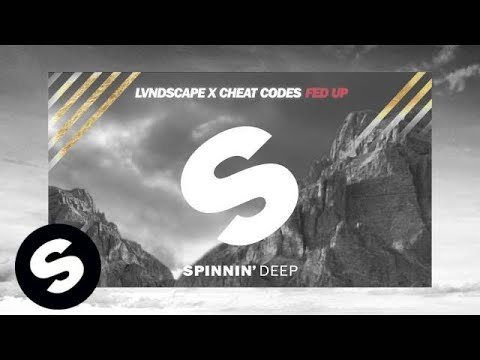 LVNDSCAPE x Cheat Codes - Fed Up (Out Now)
