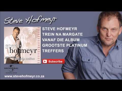 STEVE HOFMEYR – Trein Na Margate