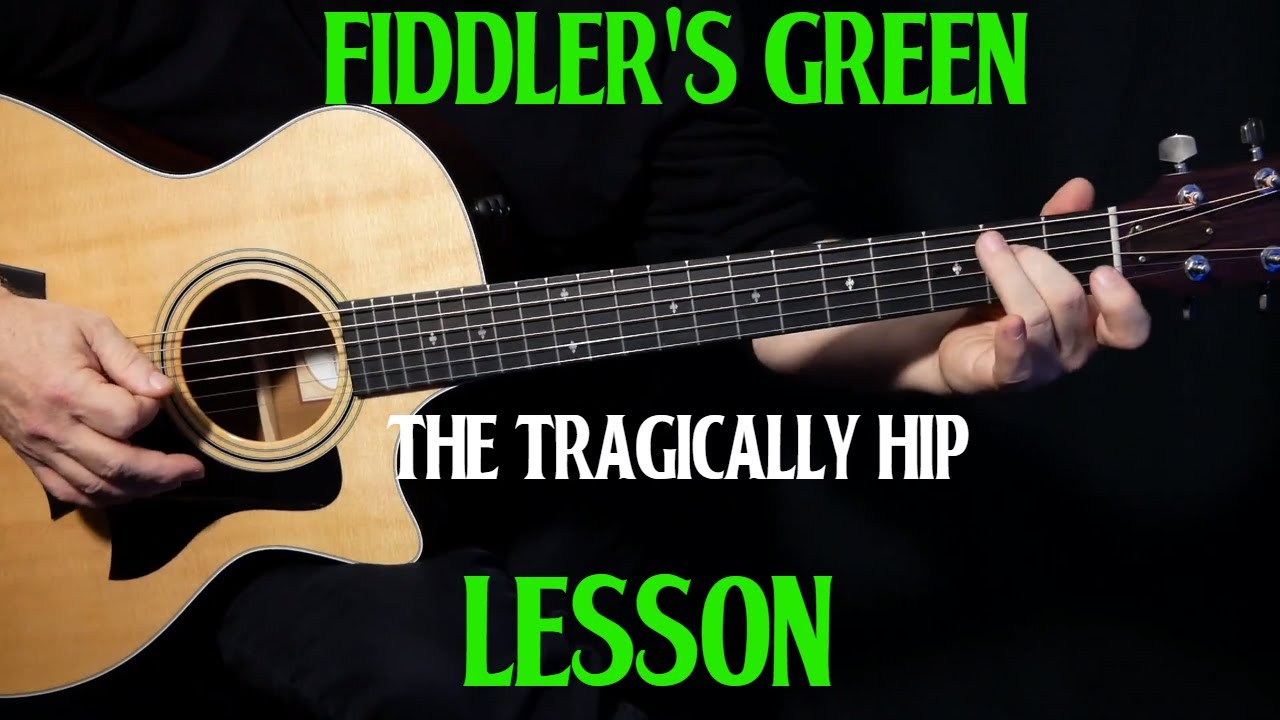 """how to play """"Fiddler's Green"""" on guitar by The Tragically Hip 