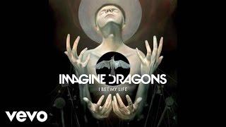 Thumbnail for Imagine Dragons — I Bet My Life