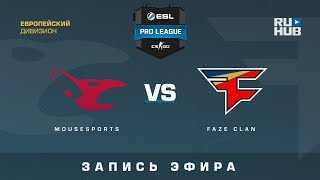 mousesports vs FaZe - ESL Pro League S7 EU - de_mirage [yXo, ceh9]