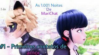 As 1.001 Noites De MariChat #1 - Primeiros contatos de amor