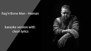 Rag 'N' Bone Man  Human karaoke with clean lyrics