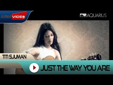 Titi Sjuman - Just The Way You Are | Official Video