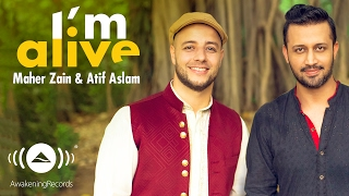Video Maher Zain & Atif Aslam - I'm Alive (Official Music Video) MP3, 3GP, MP4, WEBM, AVI, FLV September 2019