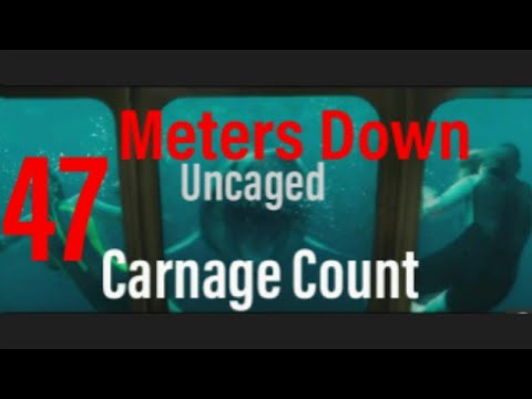 47 Meters Down: Uncaged (2019) Carnage Count