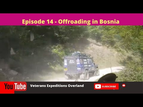 Land Rover Expedition UK to Greece and Back - Season 2 - Episode 14 - Offroading in Bosnia