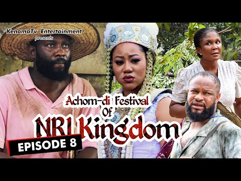 ACHOM-DI FESTIVAL (of Nri Kingdom) - Episode 8. Starring Chinenye Uba, Nina Iruku and more.