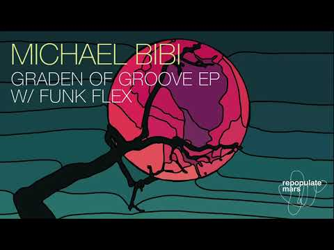 Michael Bibi - Garden Of Groove (Original Mix)