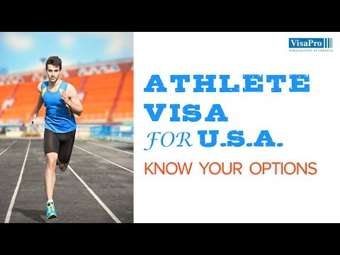 US Visa for Athletes: B-1, B-2, H-1B, H-2B, O1 Visa and P1 Visa