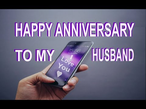 Video Happy Anniversary To My Husband download in MP3, 3GP, MP4, WEBM, AVI, FLV January 2017