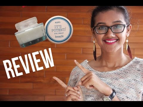 Benefit Its Potent! eye cream Review | Disha Gangar