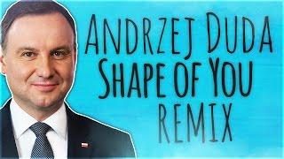 ♪ Andrzej Duda - Shape Of You (ft. Ed Sheeran) /SkyMax Remix