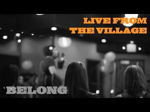 Belong (Live from the Village)