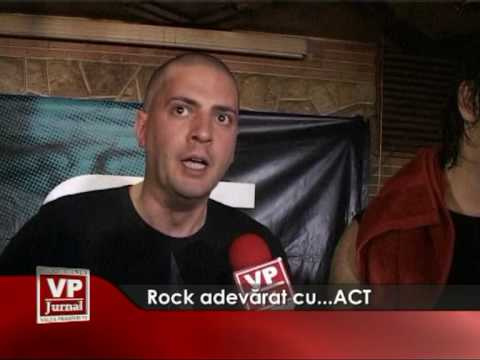 Rock adevărat cu… ACT